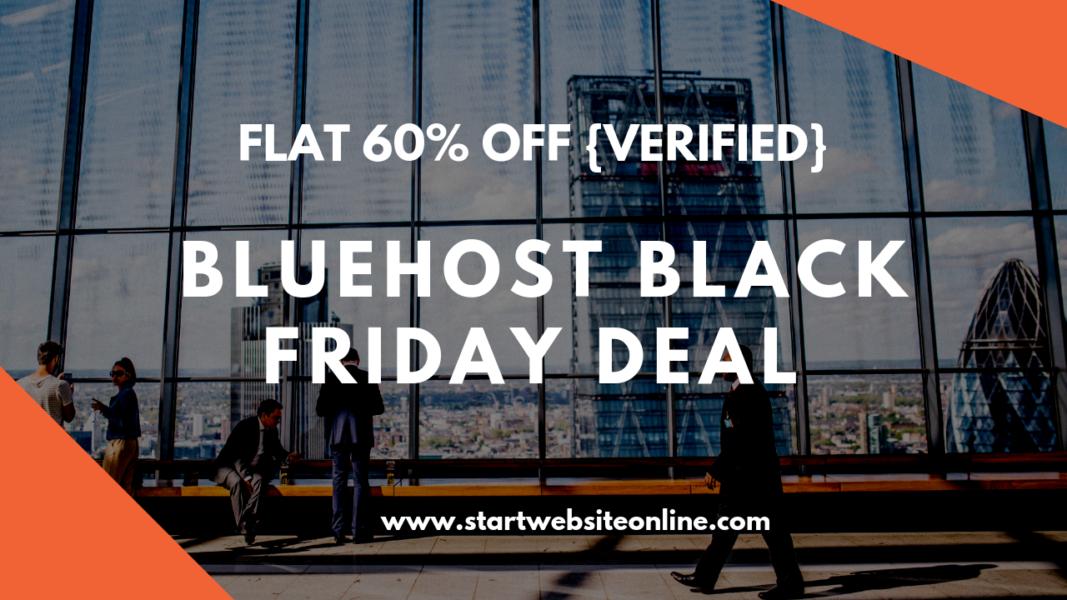 Bluehost Black Friday Deal 2018 FLAT 60% OFF {Verified} - Start Website Online